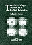 Teaching College English and English Education : Reflective Stories, , 0814150373