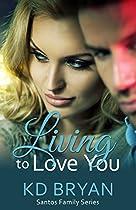 Living To Love You (santos Family Series Book 4)