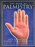Book cover image for The Book of Palmistry : How to Discover Success, Love & Happiness