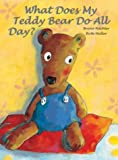 img - for What Does My Teddy Bear Do All Day? book / textbook / text book