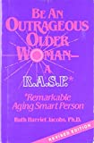 Be an Outrageous Older Woman 9781879198234