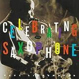 Celebrating the Saxophone, Paul Lindemeyer, 0688155561