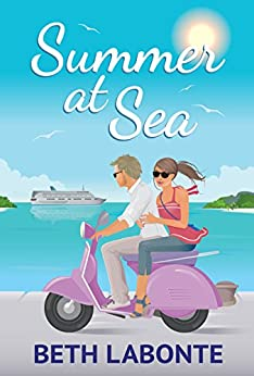 Summer at Sea: The Summer Series Book 1 by [Labonte, Beth]