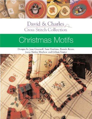 - Cross Stitch Collection - Christmas Motifs (David & Charles Cross Stitch Collections)