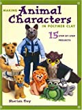 Making Animal Characters with Clay, Sherian Frey, 158180041X