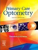 Primary Care Optometry, 5e (Grosvenor, Primary Care Optometry)