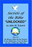 Secrets of the Bible Unlocked, John W. Eubank, 141204958X
