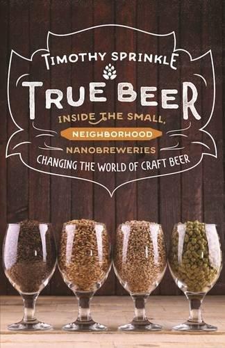True Beer  Inside The Small  Neighborhood Nanobreweries Changing The World Of Craft Beer