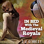 In Bed with the Medieval Royals | S.J. Kennedy