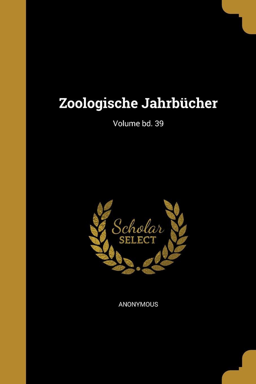 Download Zoologische Jahrbucher; Volume Bd. 39 PDF
