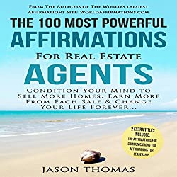 The 100 Most Powerful Affirmations for Real Estate Agents