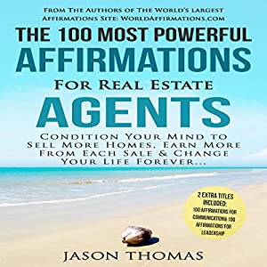 The 100 Most Powerful Affirmations for Real Estate Agents Audiobook