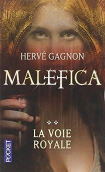 Malefica, tome 2 : La voie royale par Gagnon