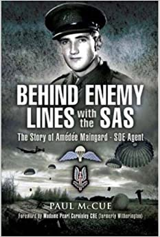 Behind Enemy Lines with the SAS: The story of Amédée Maingard, SOE Agent