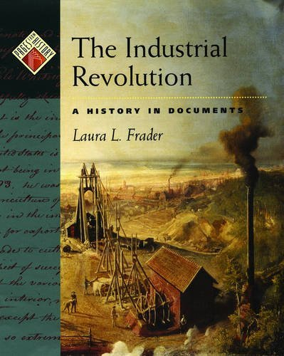 The Industrial Revolution: A History in Documents (Pages from History)