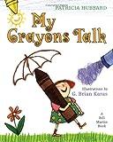 My Crayons Talk, Patricia Hubbard, 080503529X