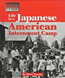 Life in a Japanese American Internment Camp, Diane Yancey, 1560063459