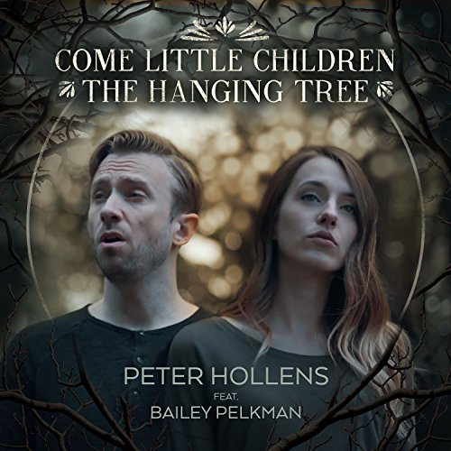 Come Little Children / The Hanging Tree -
