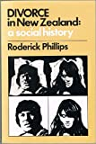 Divorce in New Zealand : A Social History, Roderick Phillips, 019558077X
