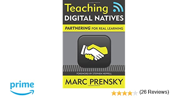 Teaching Digital Natives: Partnering for Real Learning ...