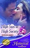 High Seas to High Society (Historical Romance) (Historical Romance)