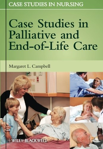 Case Studies in Palliative and End-of-Life Care by Margaret L Campbell