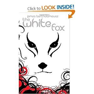 The White Fox (Seven Stars Trilogy) James Bartholomeusz