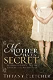 Mother Had a Secret, Tiffany Fletcher, 1608610586