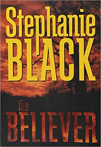 The Believer Stephanie Black 9781591567004 Amazon Books