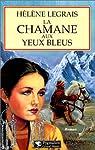 La chamane aux yeux bleus par Legrais