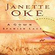 A Gown of Spanish Lace: Women of the West, Book #11 | Janette Oke
