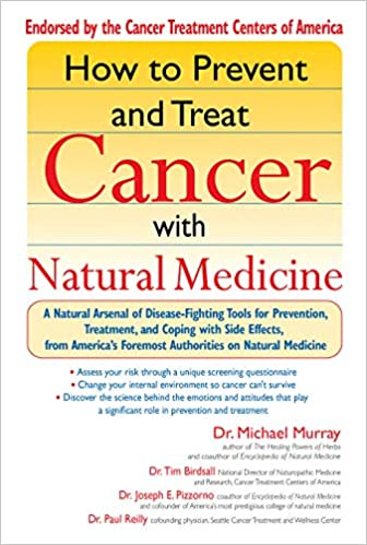 How to Prevent and Treat Cancer with Natural Medicine: A