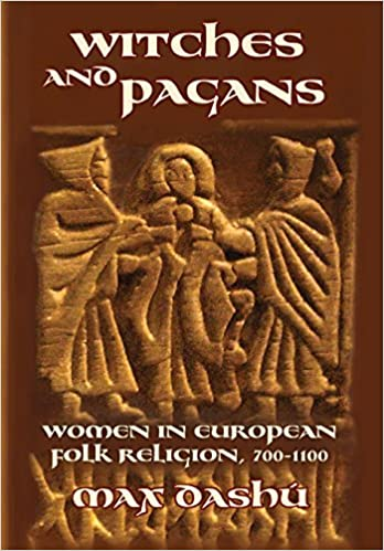 Witches and pagans women in european folk religion 700 1100 witches and pagans women in european folk religion 700 1100 secret history of the witches max dashu 9780692740286 amazon books fandeluxe Image collections