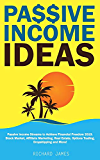 Passive Income Ideas: Passive Income Streams to Achieve Financial Freedom 2019. Stock Market, Affiliate Marketing, Real Estate, Options Trading, Dropshipping and More!