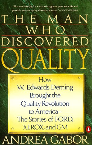 ed Quality: How W. Edwards Deming Brought the Quality Revolution to America... ()