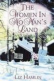 The Women in No Man's Land, Liz Hamlin, 1420814192