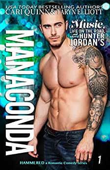 Manaconda: a Rockstar Romantic Comedy (Hammered Book 1) by [Elliott, Taryn, Quinn, Cari]