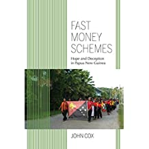 Fast Money Schemes: Hope and Deception in Papua New Guinea