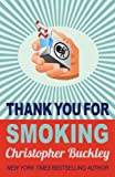 Front cover for the book Thank You for Smoking by Christopher Buckley