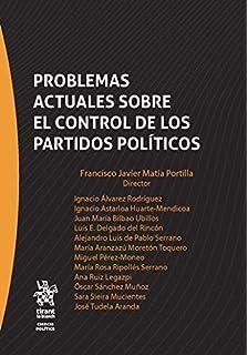 Problemas Actuales Sobre el Control de los Partidos Políticos (Serie Ciencia Política)