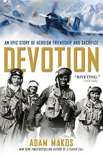 Devotion: An Epic Story of Heroism, Friendship, and ()