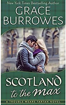 Scotland to the Max (Trouble Wear Tartan Book 3) by [Burrowes, Grace]