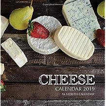 Cheese Calendar 2019: 16 Month Calendar
