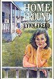 Home Ground, Lynn Freed, 0671619659