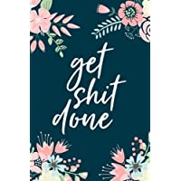 """Get Shit Done, 18 Month Weekly & Monthly Planner   2018-2019: Floral Illustration, January 2018 - June 2019, 6"""" x 9"""" (2018 2019 18-Month Daily Weekly Monthly Planner, Organizer, Agenda and Calendar)"""