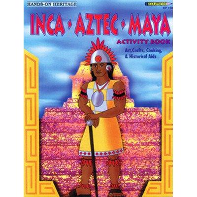 Inca, Aztec, Maya activity book: [art, crafts, cooking, & historical aids] (Hands-on - Awards Edupress
