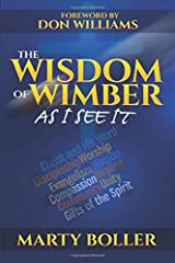The Wisdom of Wimber: As I See It Paperback