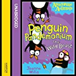 Awesome Animals: Penguin Pandemonium - The Wild Beast | Jeanne Willis