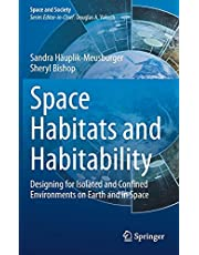 Space Habitats and Habitability: Designing for Isolated and Confined Environments on Earth and in Space