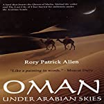 Oman: Under Arabian Skies | Rory Patrick Allen